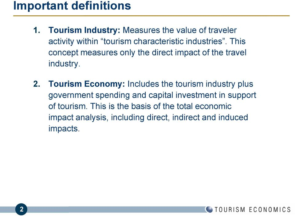 This concept measures only the direct impact of the travel industry. 2.