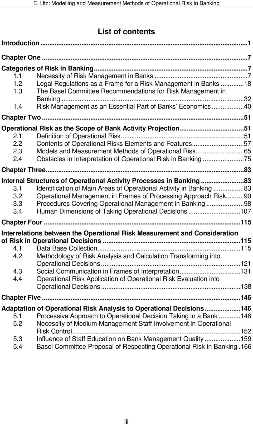 ..51 Operational Risk as the Scope of Bank Activity Projection...51 2.1 Definition of Operational Risk...51 2.2 Contents of Operational Risks Elements and Features...57 2.