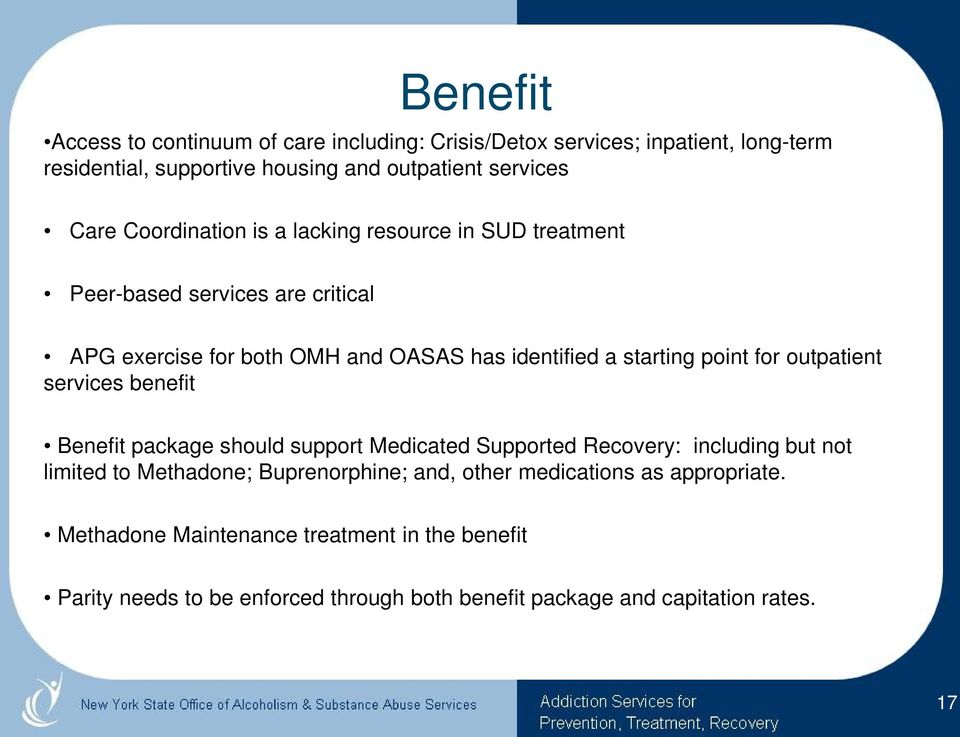 for outpatient services benefit Benefit package should support Medicated Supported Recovery: including but not limited to Methadone; Buprenorphine; and,