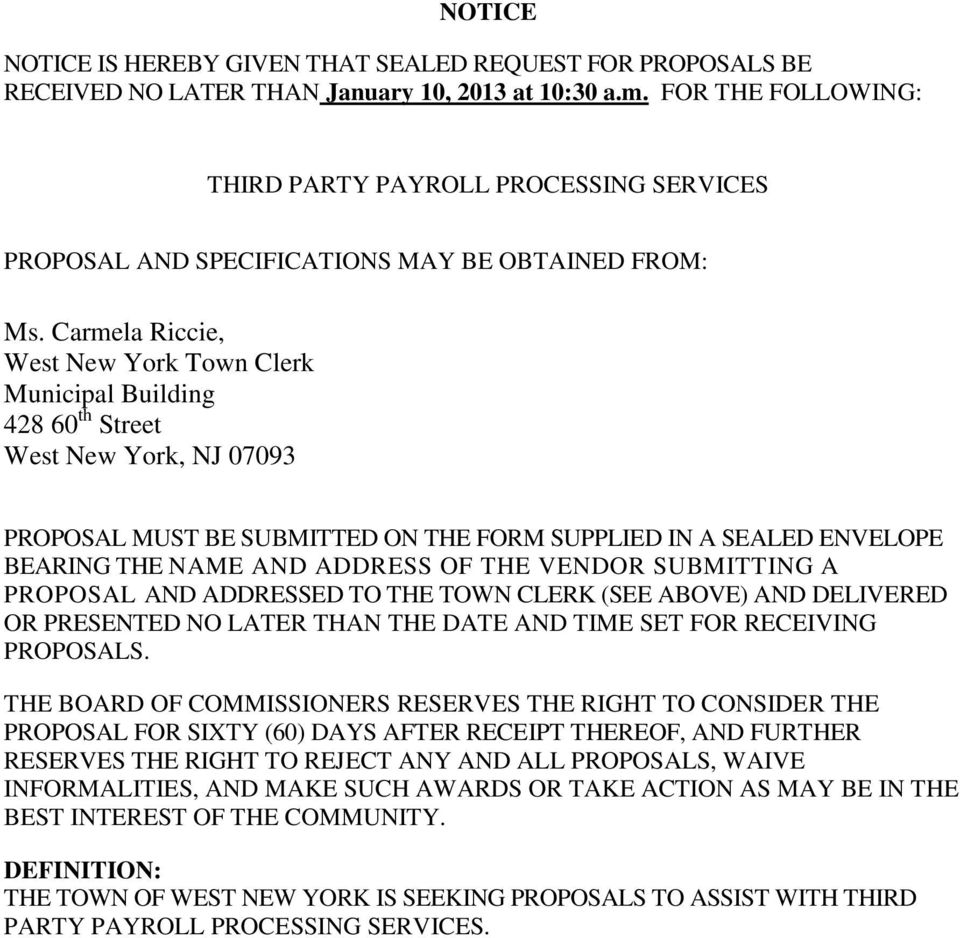 Carmela Riccie, West New York Town Clerk Municipal Building 428 60 th Street West New York, NJ 07093 PROPOSAL MUST BE SUBMITTED ON THE FORM SUPPLIED IN A SEALED ENVELOPE BEARING THE NAME AND ADDRESS
