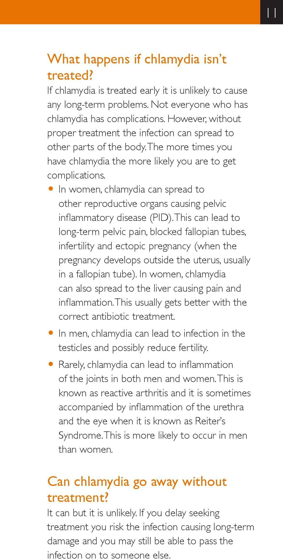 O In women, chlamydia can spread to other reproductive organs causing pelvic inflammatory disease (PID).