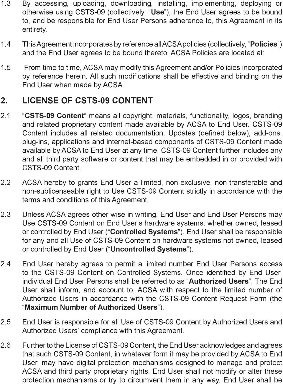 ACSA Policies are located at: 1.5 From time to time, ACSA may modify this Agreement and/or Policies incorporated by reference herein.