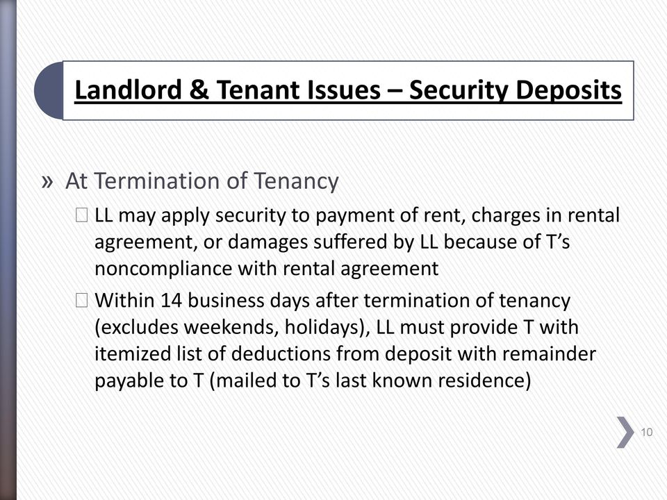 agreement Within 14 business days after termination of tenancy (excludes weekends, holidays), LL must