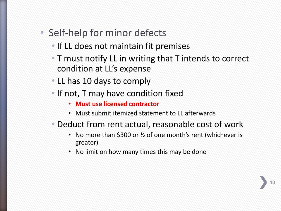 licensed contractor Must submit itemized statement to LL afterwards Deduct from rent actual, reasonable cost