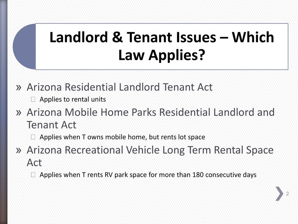 Parks Residential Landlord and Tenant Act Applies when T owns mobile home, but rents lot