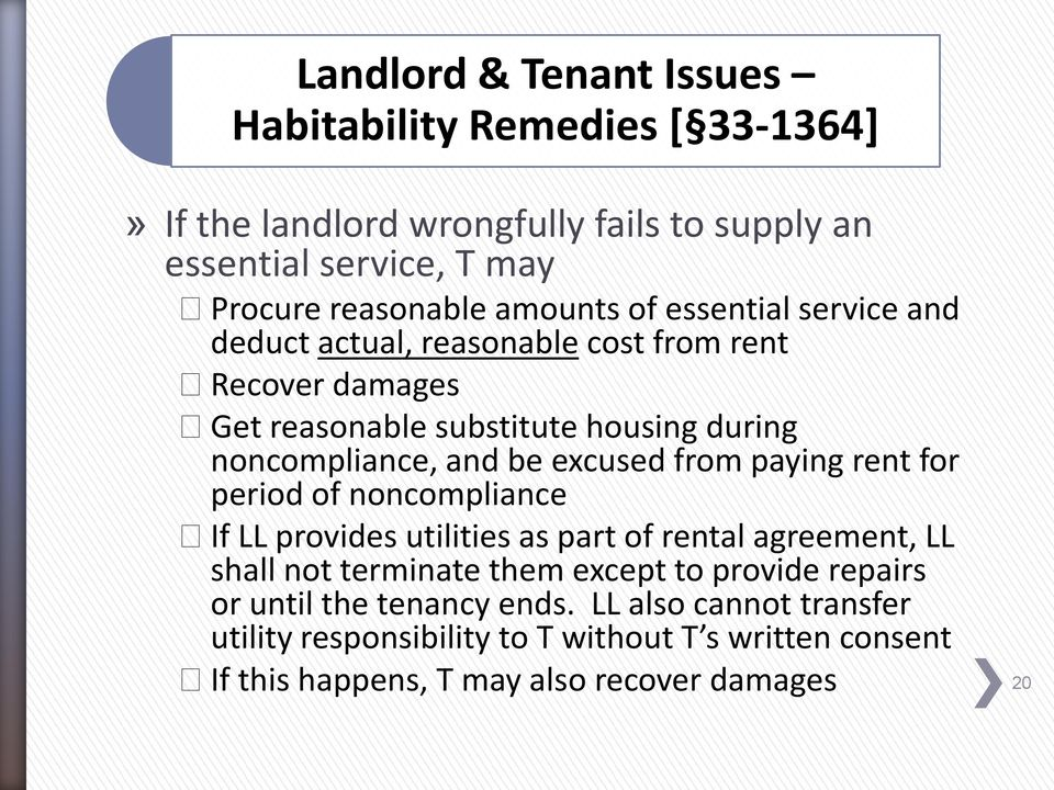 excused from paying rent for period of noncompliance If LL provides utilities as part of rental agreement, LL shall not terminate them except to provide