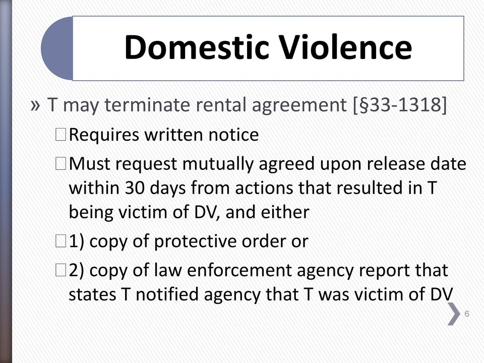 that resulted in T being victim of DV, and either 1) copy of protective order or 2)