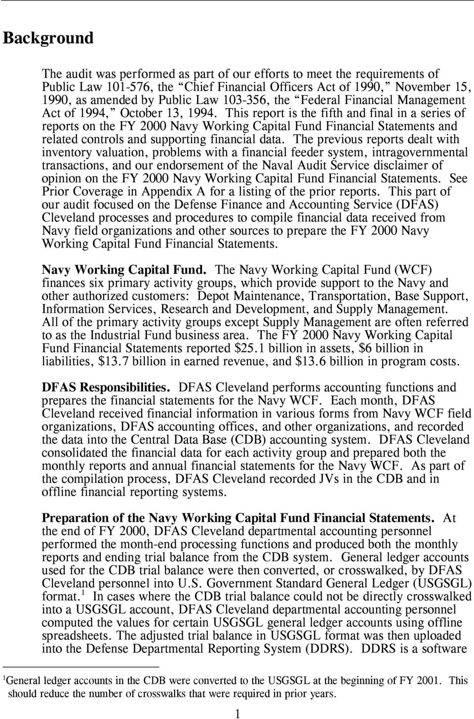 This report is the fifth and final in a series of reports on the FY 2000 Navy Working Capital Fund Financial Statements and related controls and supporting financial data.