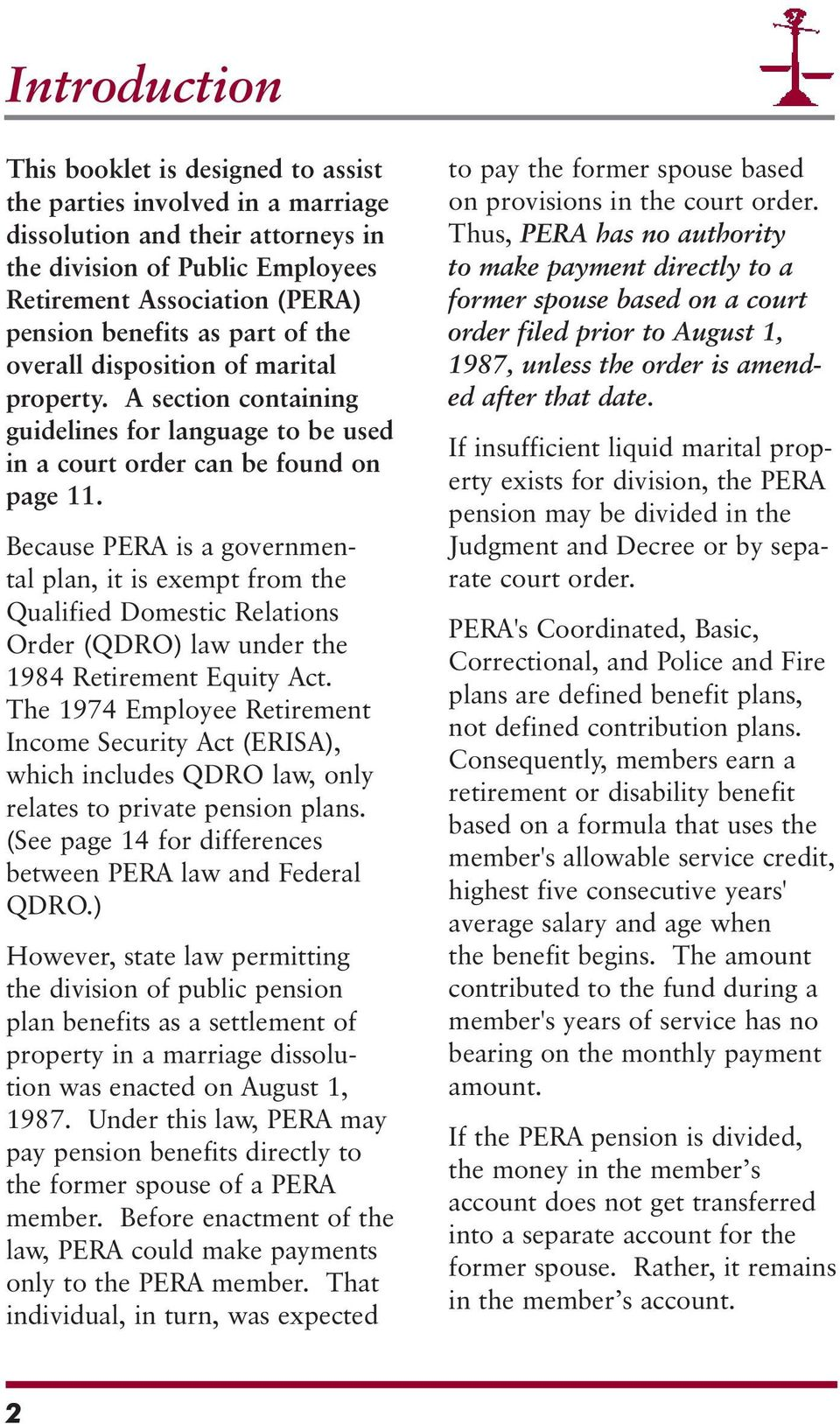 Because PERA is a governmental plan, it is exempt from the Qualified Domestic Relations Order (QDRO) law under the 1984 Retirement Equity Act.