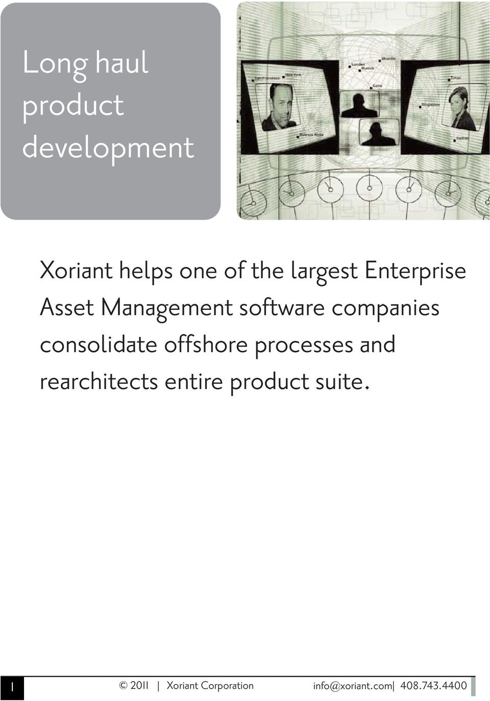 consolidate offshore processes and rearchitects entire