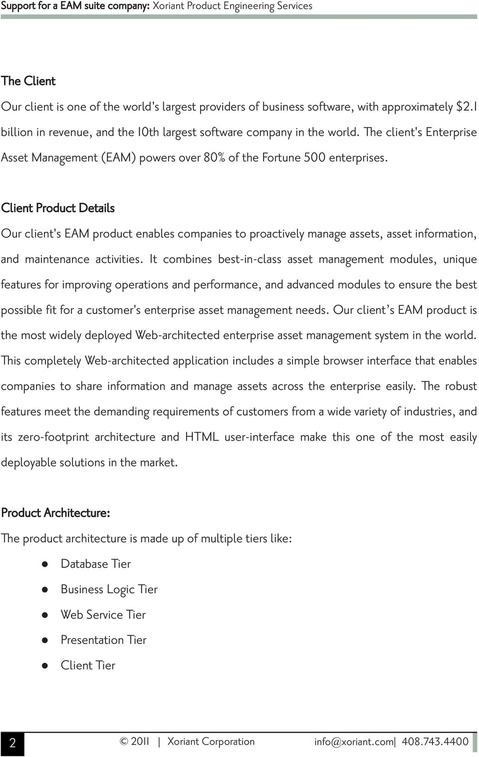 Client Product Details Our client's EAM product enables companies to proactively manage assets, asset information, and maintenance activities.