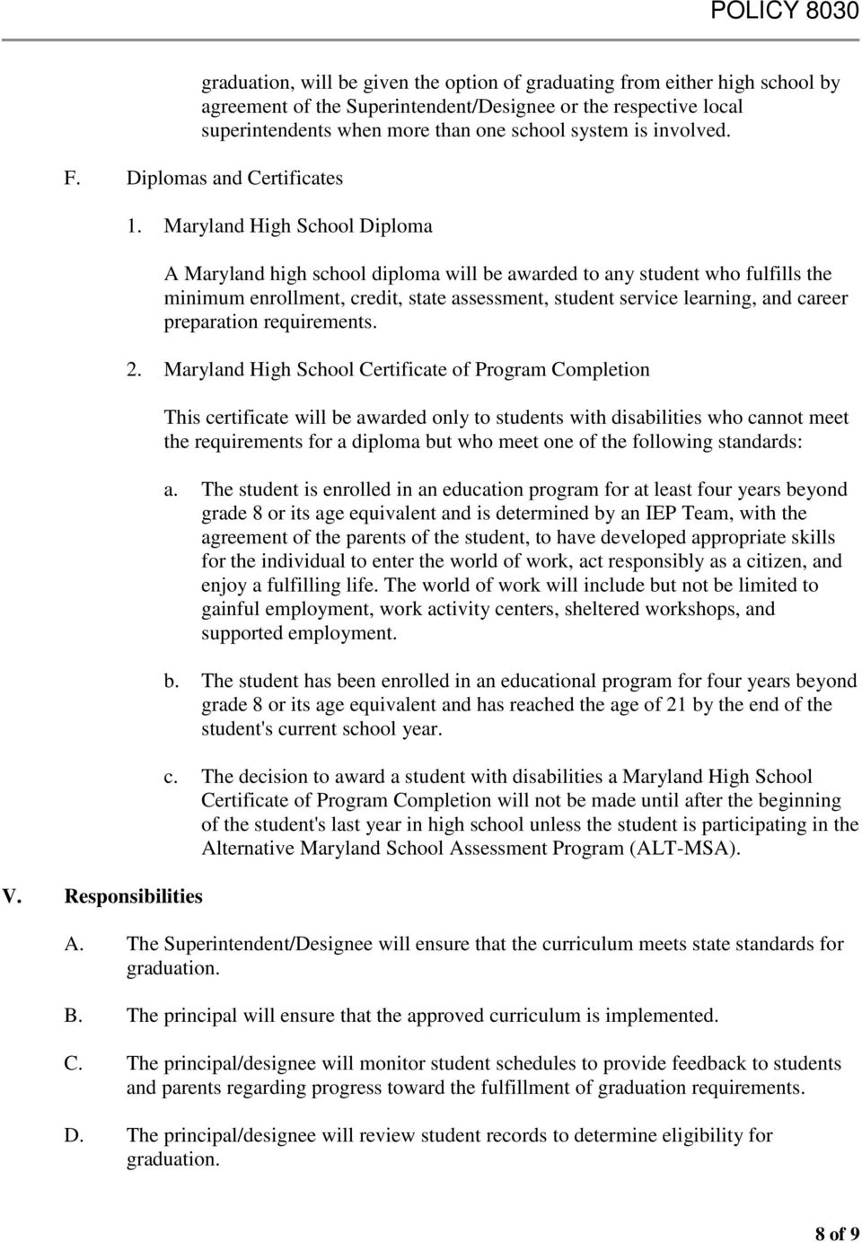 Maryland High School Diploma A Maryland high school diploma will be awarded to any student who fulfills the minimum enrollment, credit, state assessment, student service learning, and career