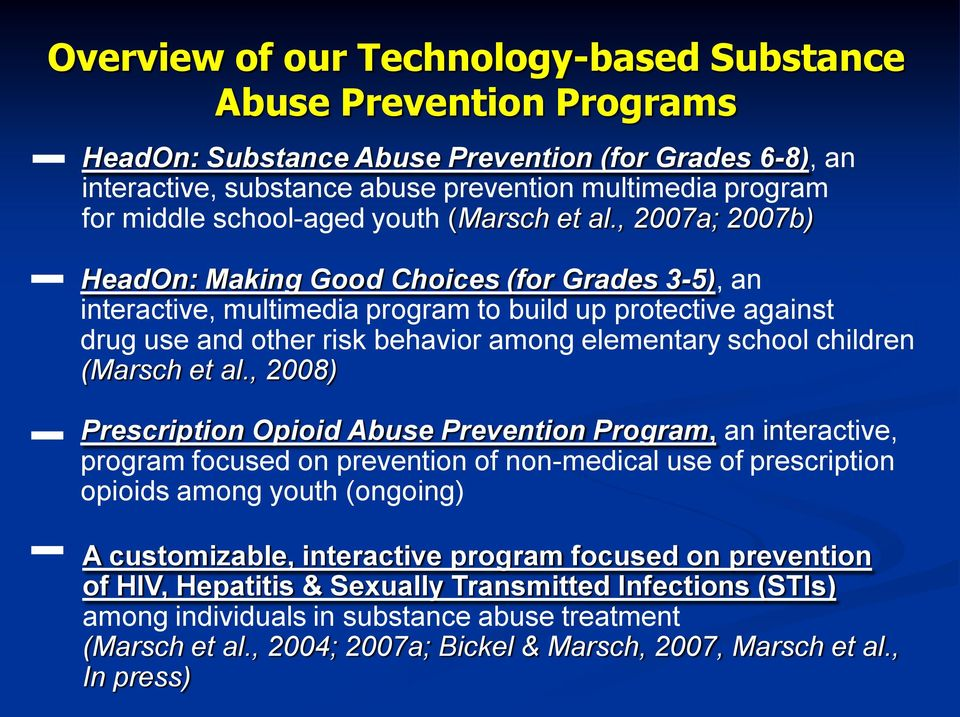 , 2007a; 2007b) HeadOn: Making Good Choices (for Grades 3-5), an interactive, multimedia program to build up protective against drug use and other risk behavior among elementary school children