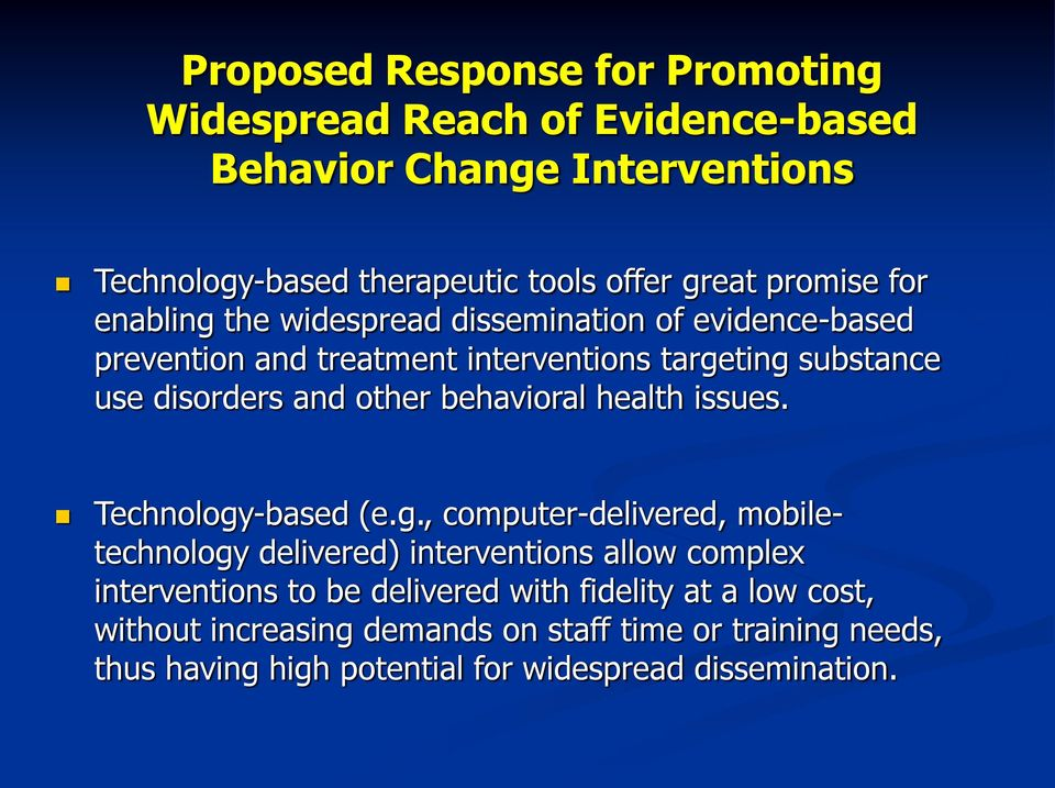other behavioral health issues. Technology