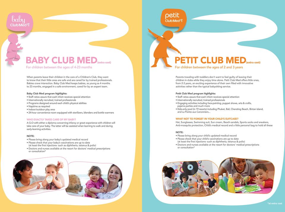 Baby Club Med keeps babies, as young as 4 months to 23 months, engaged in a safe environment, cared for by an expert team.