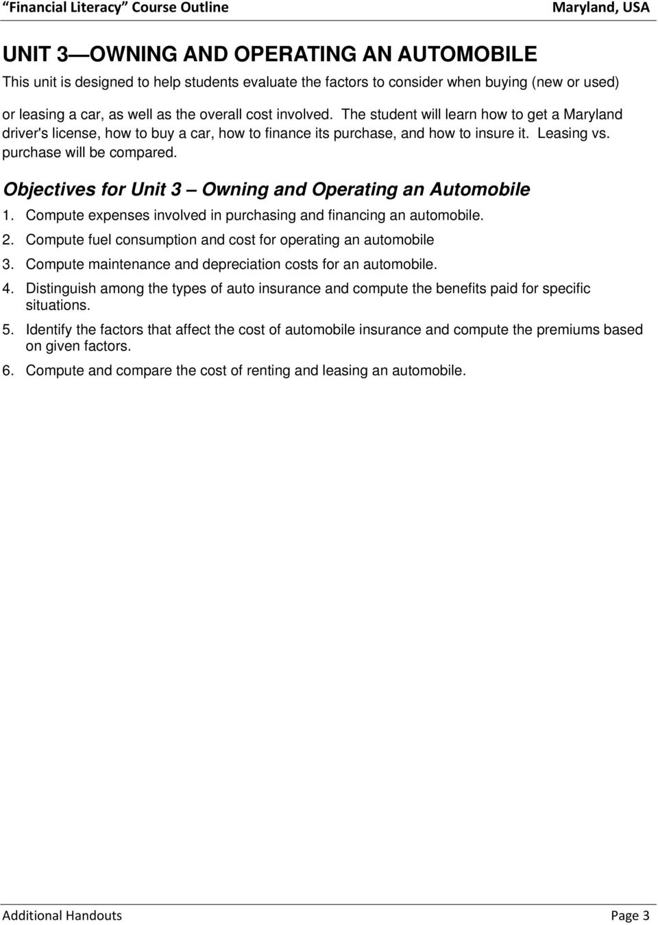 Objectives for Unit 3 Owning and Operating an Automobile 1. Compute expenses involved in purchasing and financing an automobile. 2. Compute fuel consumption and cost for operating an automobile 3.