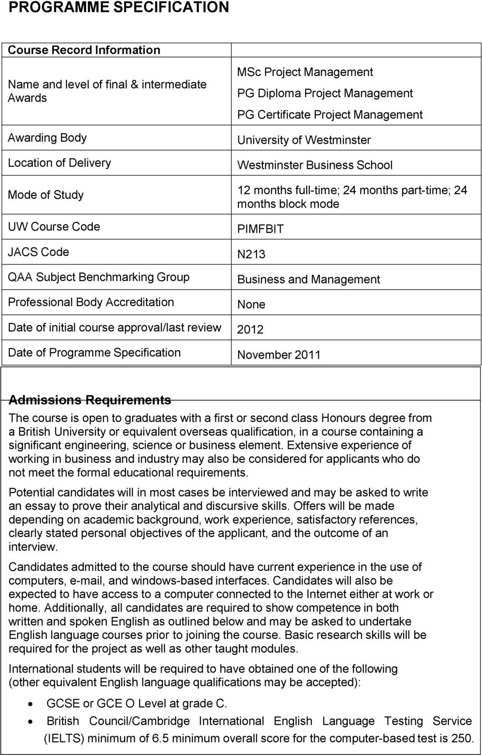 Group Professional Body Accreditation PIMFBIT N213 Business and Management None Date of initial course approval/last review 2012 Date of Programme Specification November 2011 Admissions Requirements