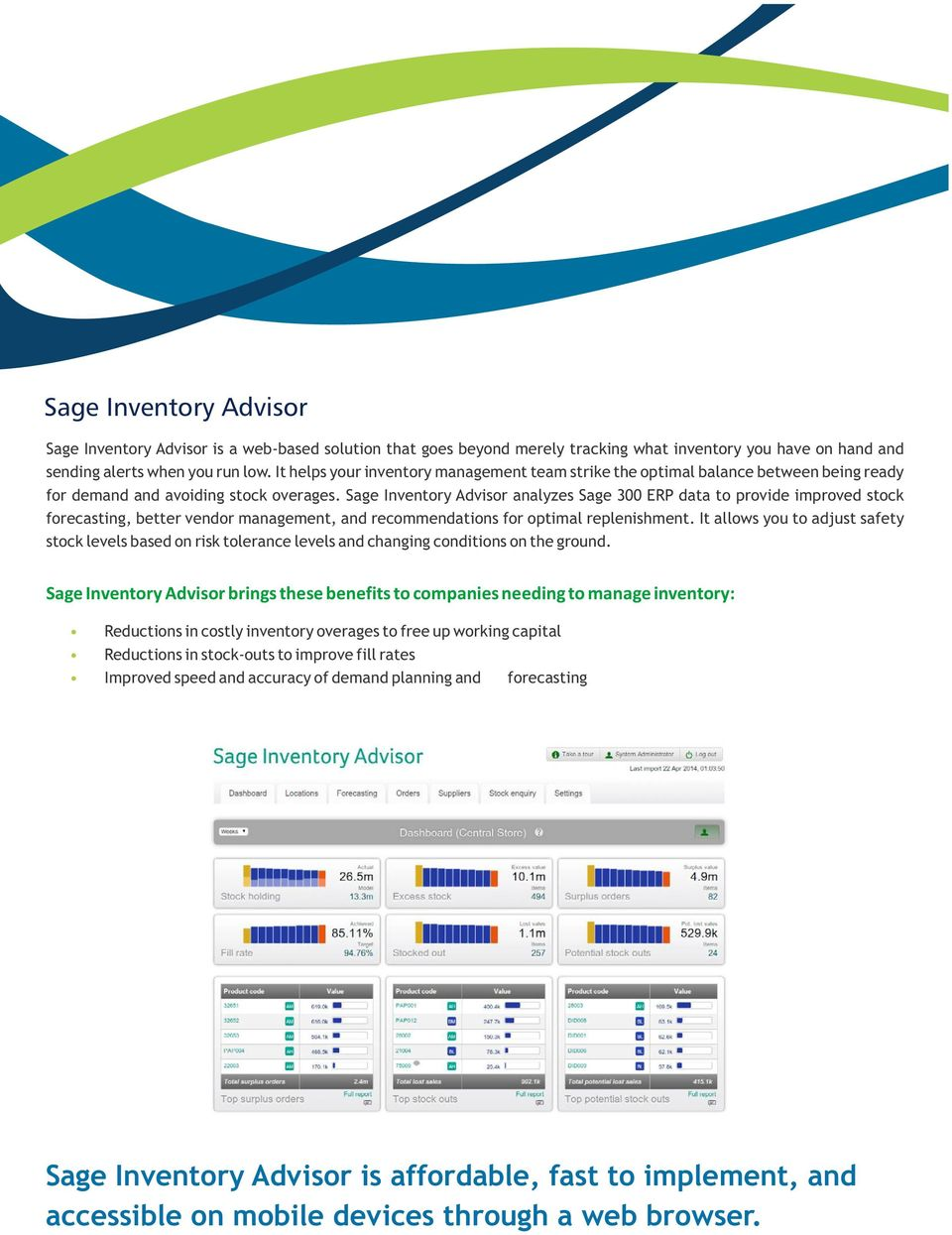 Sage Inventory Advisor analyzes Sage 300 ERP data to provide improved stock forecasting, better vendor management, and recommendations for optimal replenishment.