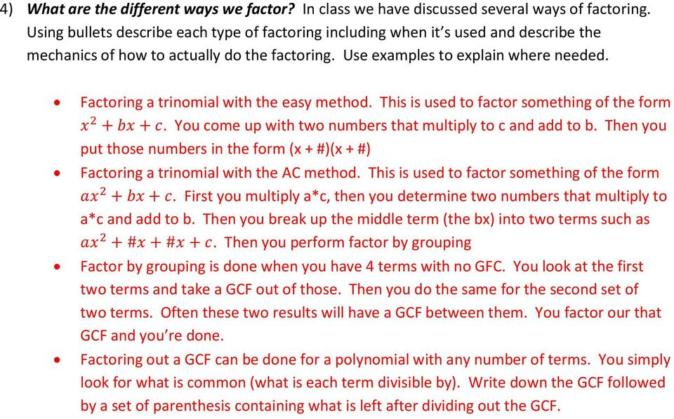 Factoring a trinomial with the easy method. This is used to factor something of the form. You come up with two numbers that multiply to c and add to b.