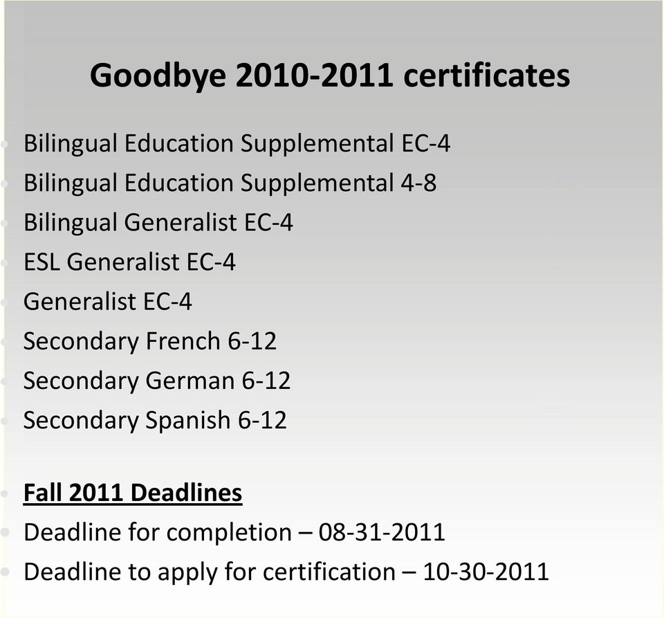 EC-4 Secondary French 6-12 Secondary German 6-12 Secondary Spanish 6-12 Fall 2011