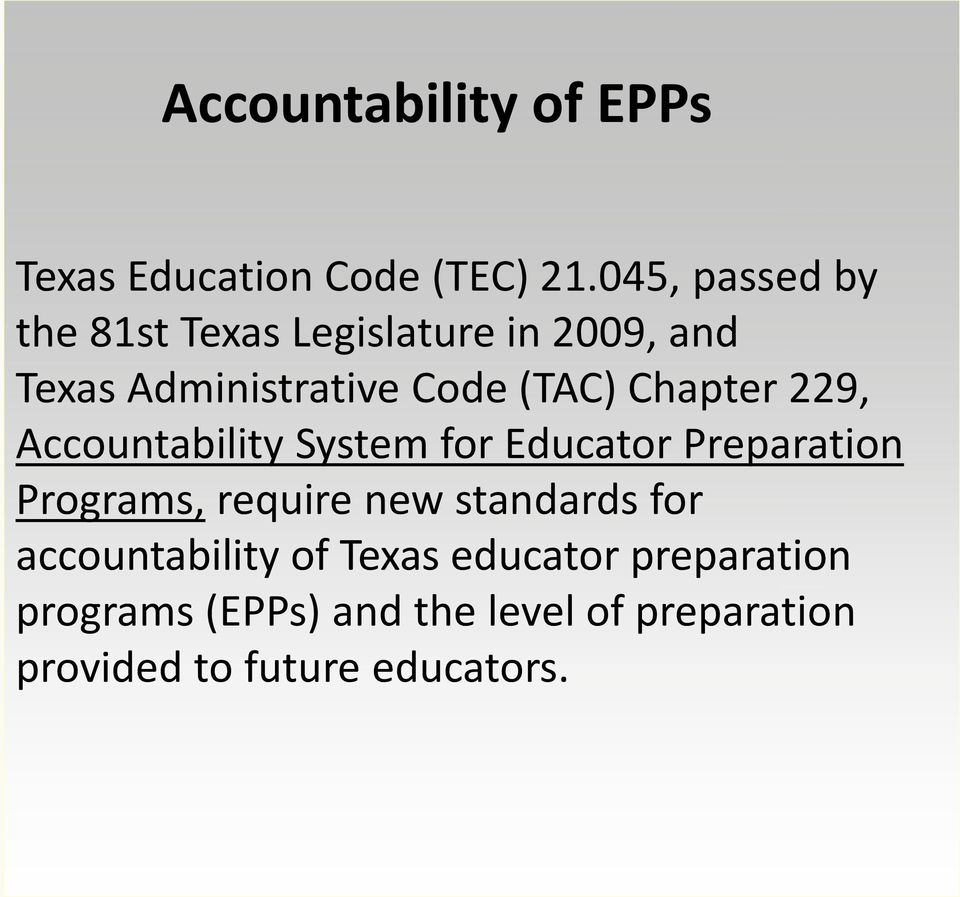 Chapter 229, Accountability System for Educator Preparation Programs, require new