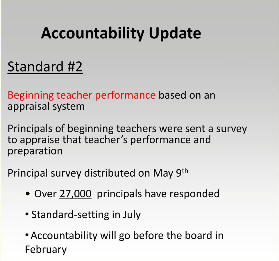 performance and preparation Principal survey distributed on May 9 th Over 27,000