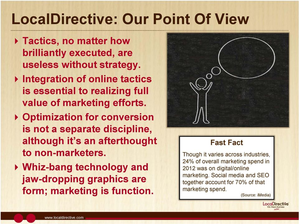 Optimization for conversion is not a separate discipline, although it s an afterthought to non-marketers.