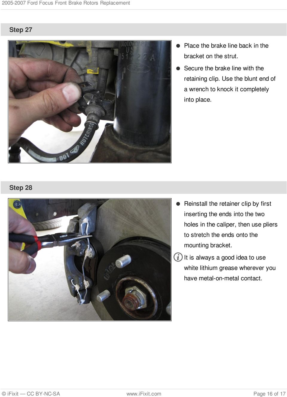 Step 28 Reinstall the retainer clip by first inserting the ends into the two holes in the caliper, then use pliers to