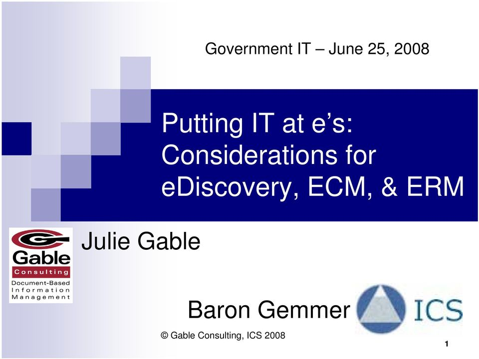 ediscovery, ECM, & ERM Julie Gable
