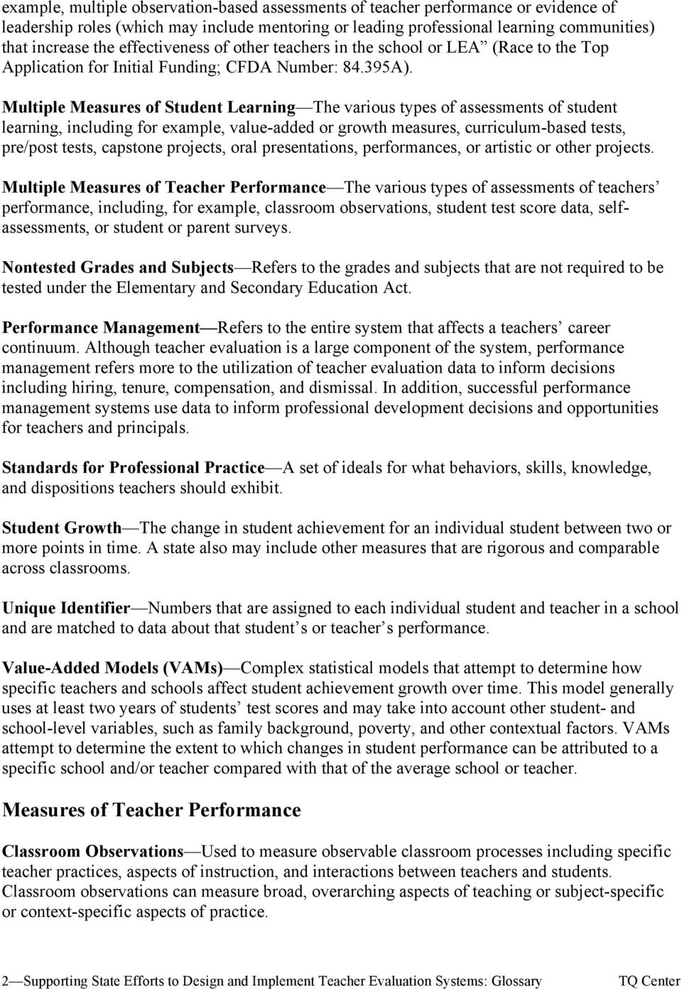 Multiple Measures of Student Learning The various types of assessments of student learning, including for example, value-added or growth measures, curriculum-based tests, pre/post tests, capstone