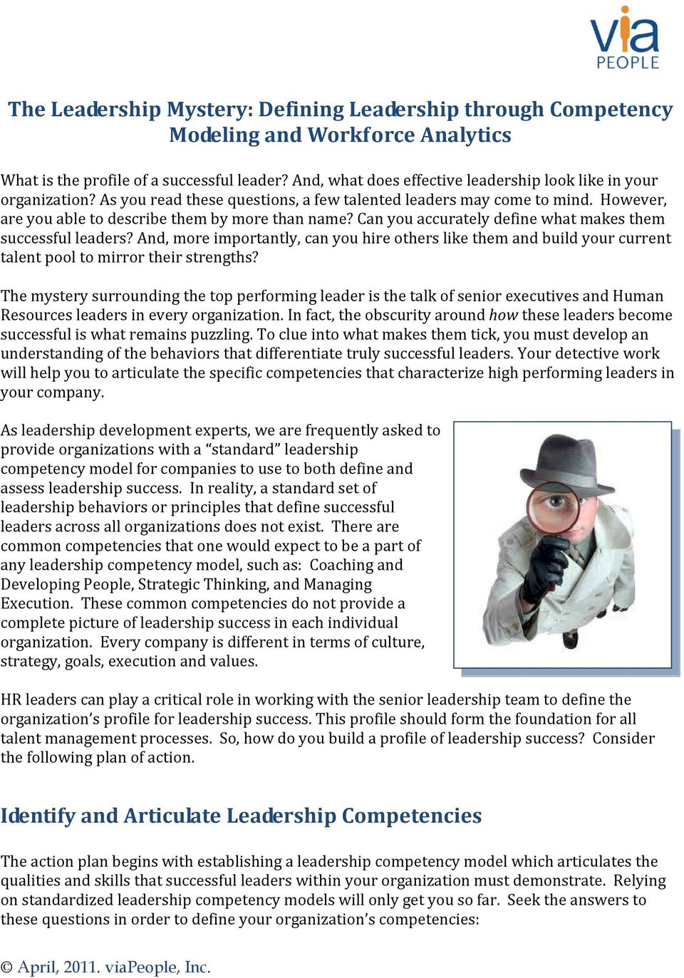 Can you accurately define what makes them successful leaders? And, more importantly, can you hire others like them and build your current talent pool to mirror their strengths?