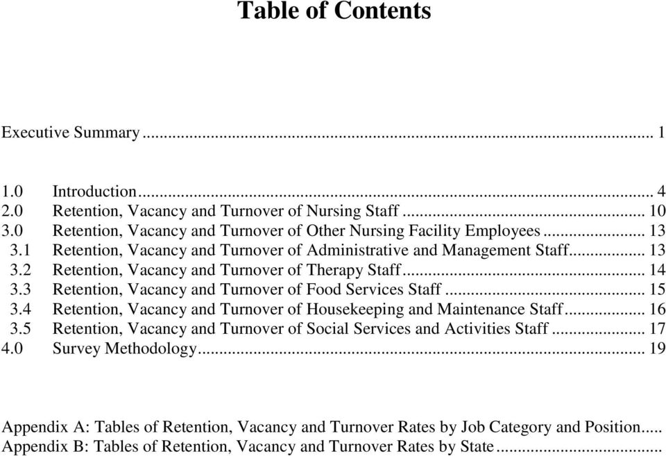 3 Retention, Vacancy and Turnover of Food Services Staff... 15 3.4 Retention, Vacancy and Turnover of Housekeeping and Maintenance Staff... 16 3.