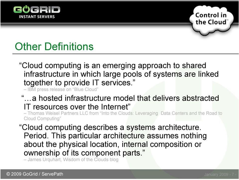 Clouds: Leveraging Data Centers and the Road to Cloud Computing Cloud computing describes a systems architecture. Period.