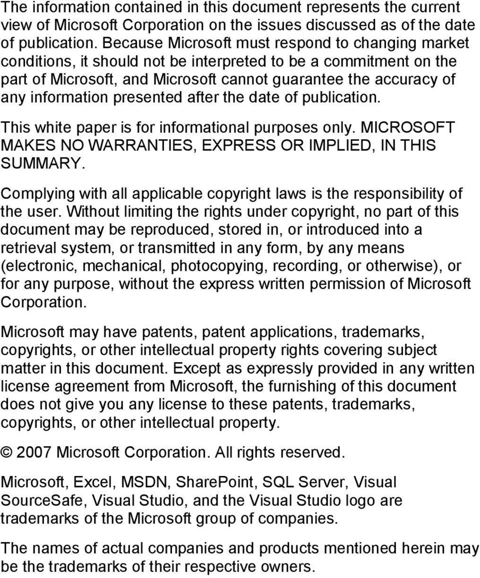 presented after the date of publication. This white paper is for informational purposes only. MICROSOFT MAKES NO WARRANTIES, EXPRESS OR IMPLIED, IN THIS SUMMARY.