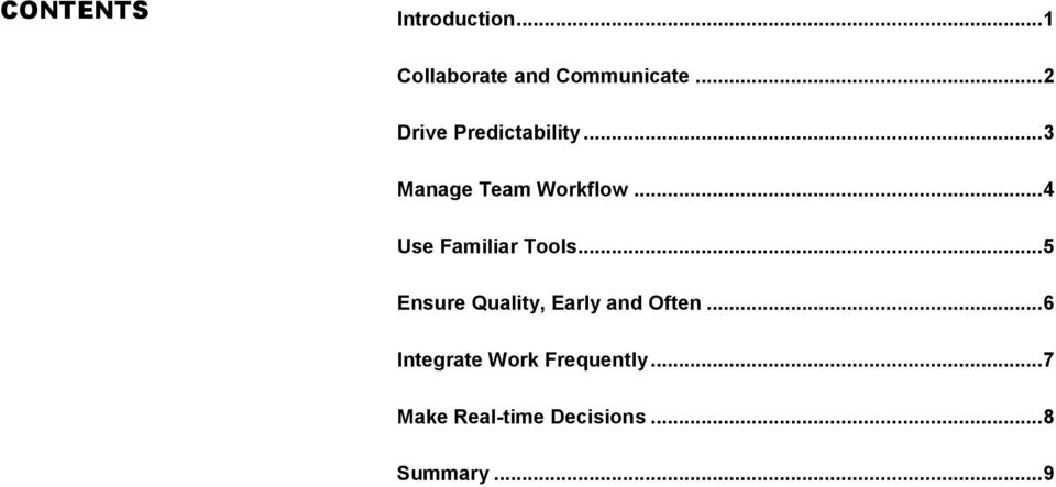 .. 4 Use Familiar Tools... 5 Ensure Quality, Early and Often.