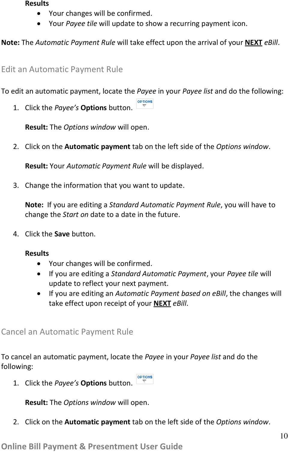 Click on the Automatic payment tab on the left side of the Options window. Result: Your Automatic Payment Rule will be displayed. 3. Change the information that you want to update.