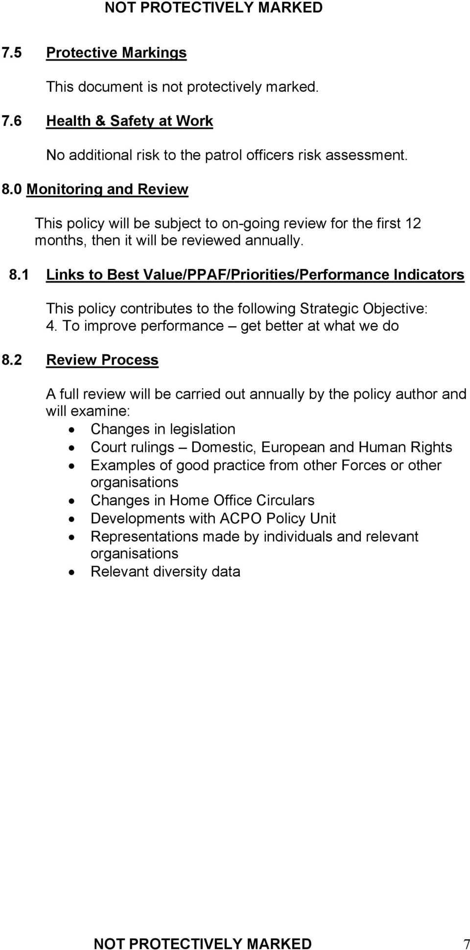 1 Links to Best Value/PPAF/Priorities/Performance Indicators This policy contributes to the following Strategic Objective: 4. To improve performance get better at what we do 8.