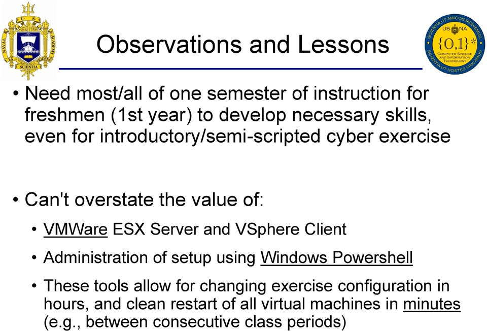 Server and VSphere Client Administration of setup using Windows Powershell These tools allow for changing