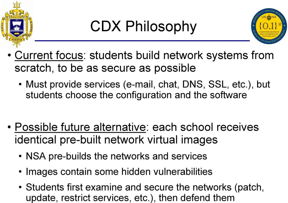 ), but students choose the configuration and the software Possible future alternative: each school receives identical