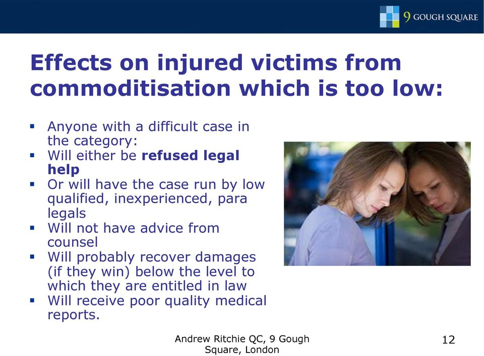 inexperienced, para legals Will not have advice from counsel Will probably recover damages (if