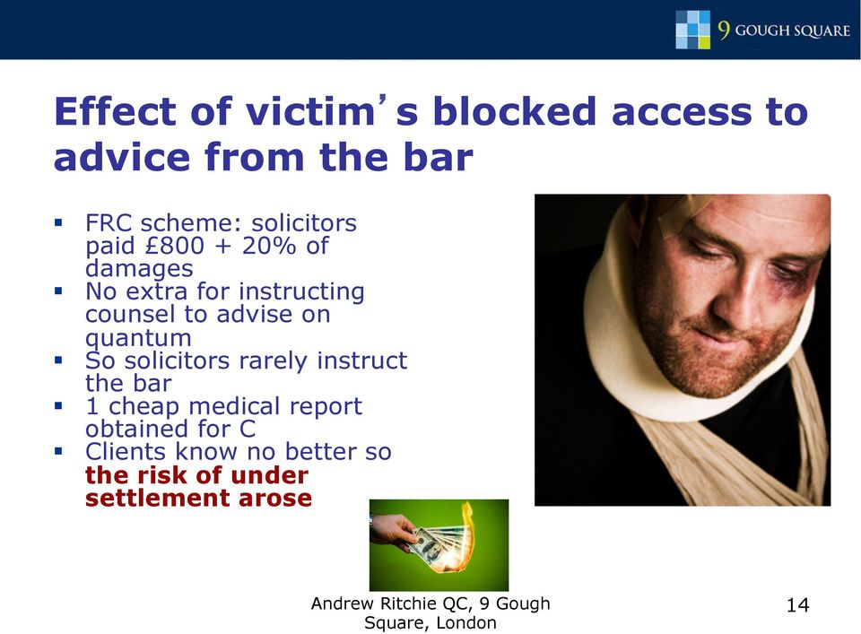 advise on quantum So solicitors rarely instruct the bar 1 cheap medical