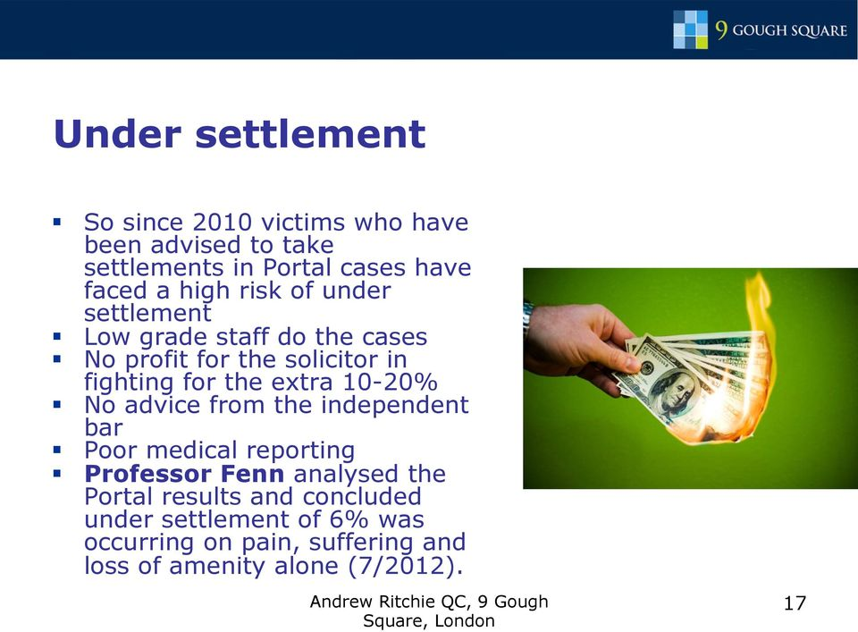 extra 10-20% No advice from the independent bar Poor medical reporting Professor Fenn analysed the Portal