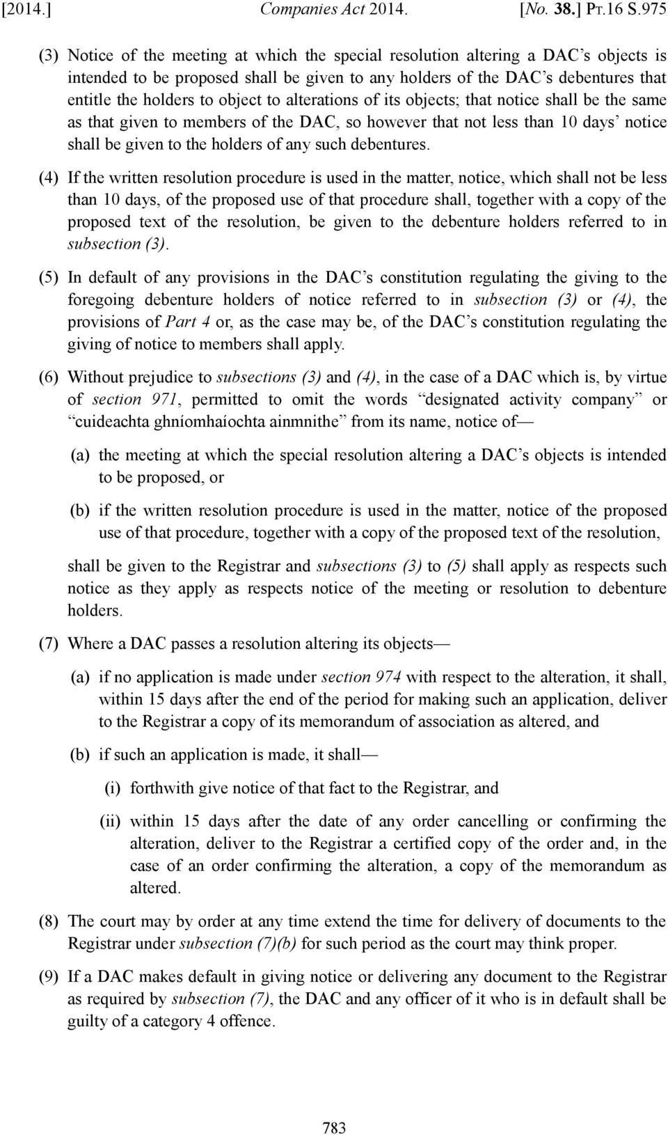 object to alterations of its objects; that notice shall be the same as that given to members of the DAC, so however that not less than 10 days notice shall be given to the holders of any such