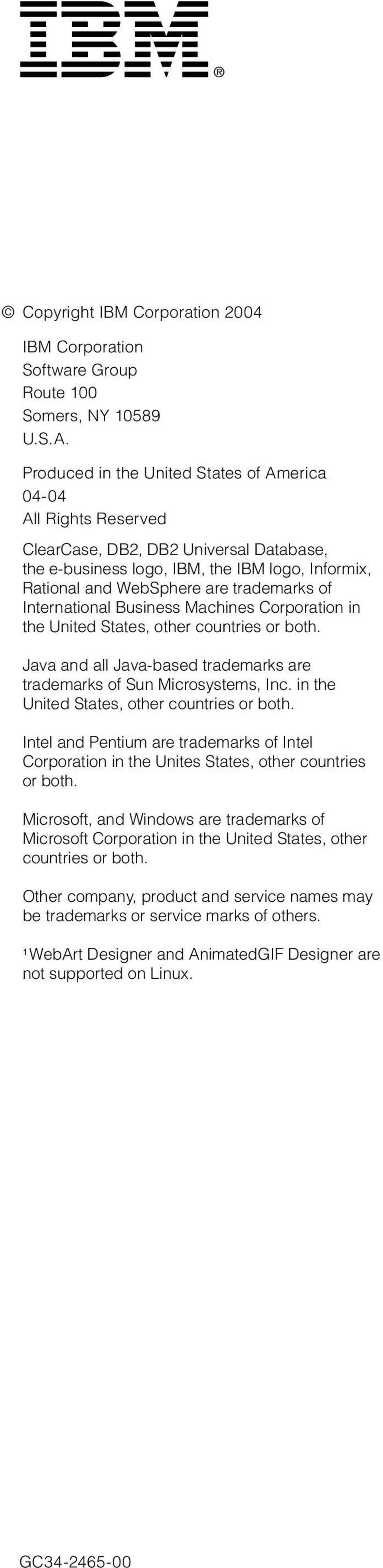 International Business Machines Corporation in the United States, other countries or both. Java and all Java-based trademarks are trademarks of Sun Microsystems, Inc.