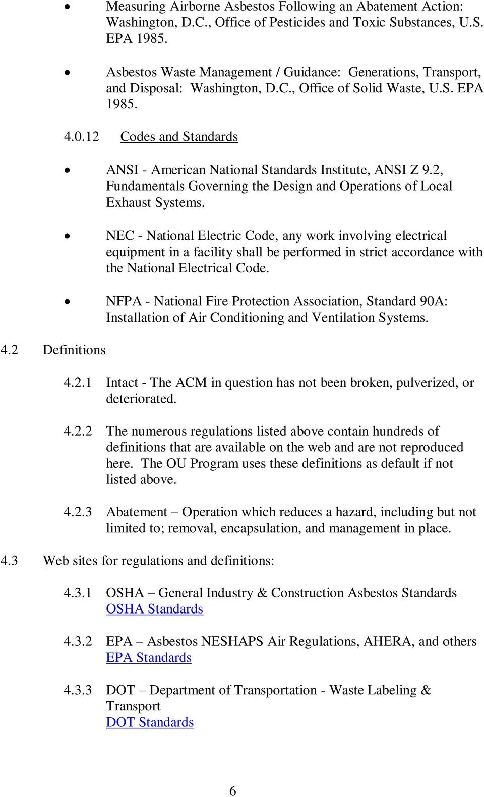 12 Codes and Standards ANSI - American National Standards Institute, ANSI Z 9.2, Fundamentals Governing the Design and Operations of Local Exhaust Systems.