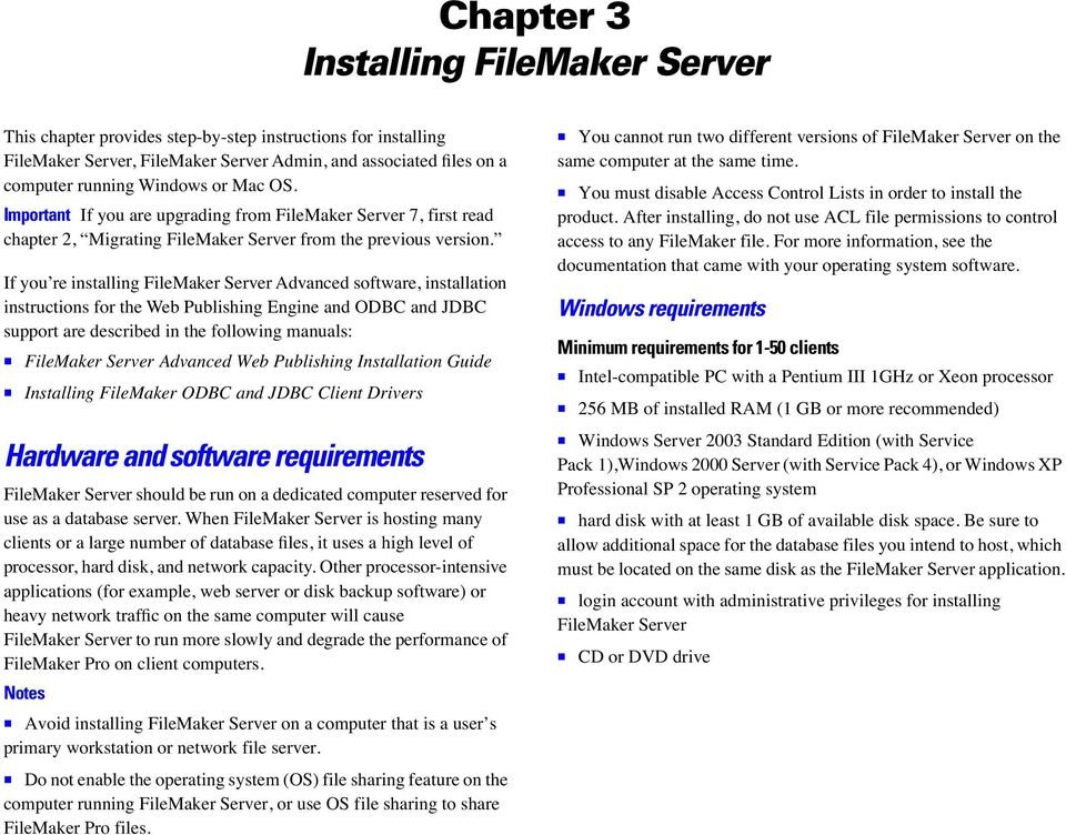 If you re installing FileMaker Server Advanced software, installation instructions for the Web Publishing Engine and ODBC and JDBC support are described in the following manuals: 1 FileMaker Server