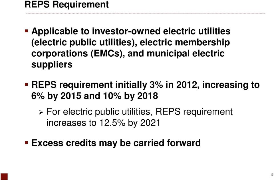requirement initially 3% in 2012, increasing to 6% by 2015 and 10% by 2018 For electric