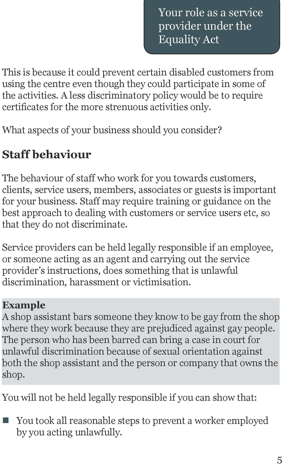 Staff behaviour The behaviour of staff who work for you towards customers, clients, service users, members, associates or guests is important for your business.