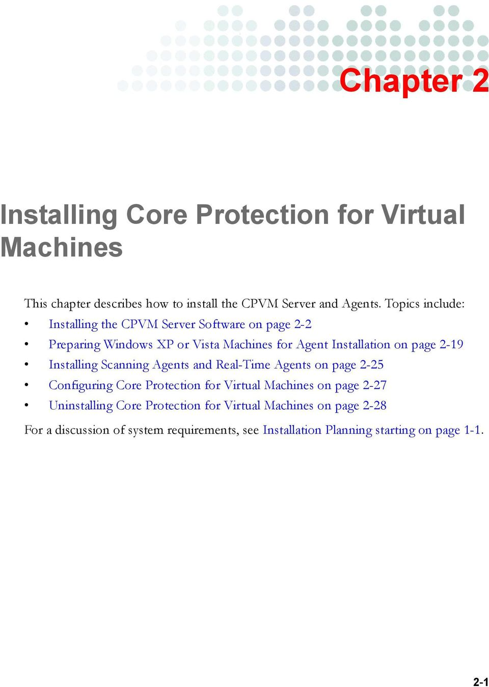 2-19 Installing Scanning Agents and Real-Time Agents on page 2-25 Configuring Core Protection for Virtual Machines on page 2-27