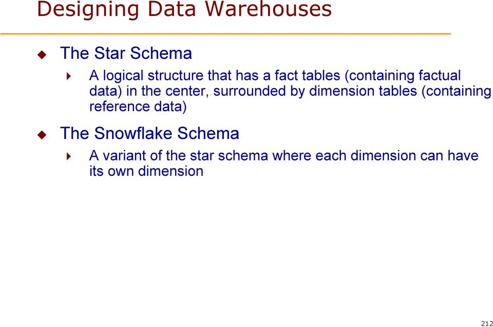 dimension tables (containing reference data) The Snowflake Schema A